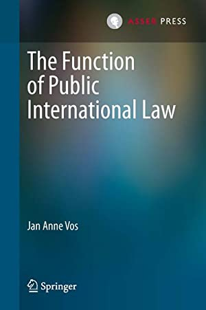 The Function of Public International Law: Jan Anne Vos