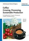 Coffee: Growing, Processing, Sustainable Production : A: Jean Nicolas Wintgens