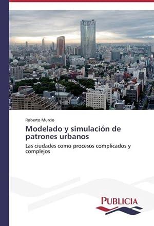 Modelado y simulación de patrones urbanos : Roberto Murcio