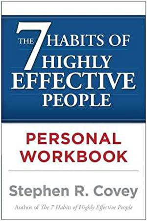 The 7 Habits of Highly Effective People.: Stephen R. Covey