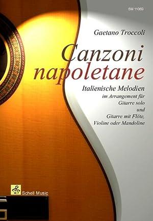 Canzoni Napoletane : Italienische Melodien arrangiert für: Gaetano Troccoli