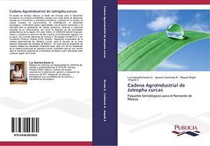 Cadena AgroIndustrial de Jatropha curcas : Paquetes: Luz Gabriela Escoto