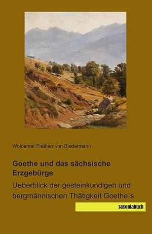 Goethe und das sächsische Erzgebürge : Ueberblick: Woldemar Freiherr von