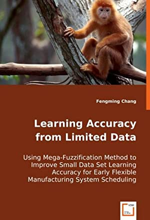 Learning Accuracy from Limited Data : Using: Fengming Chang