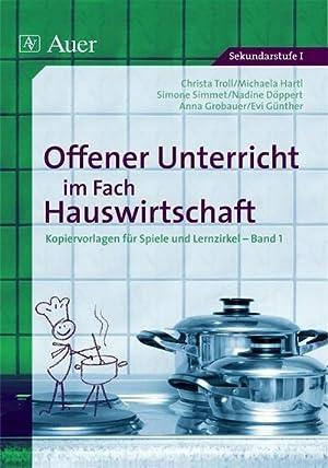 Offener Unterricht im Fach Hauswirtschaft : Kopiervorlagen: Christa Troll