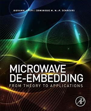 Microwave De-embedding : From Theory to Applications: Giovanni Crupi