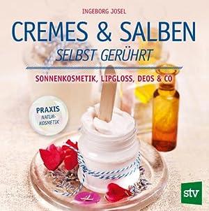 Cremes & Salben selbst gerührt : Sonnenkosmetik,: Ingeborg Josel