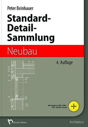 Standard-Detail-Sammlung Neubau, m. CD-ROM : mit über 400 Detailkonstruktionen: Peter Beinhauer