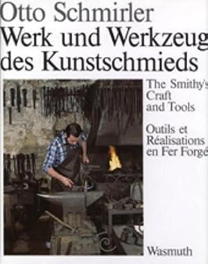Werk und Werkzeug des Kunstschmieds: Otto Schmirler