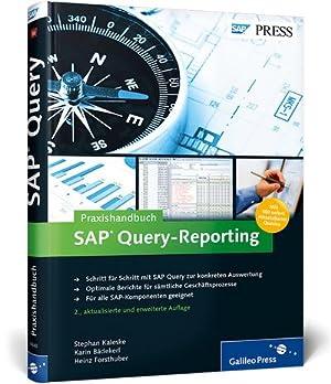 Praxishandbuch SAP Query-Reporting : Inklusive 100 sofort einsetzbarer Queries zum Download: ...
