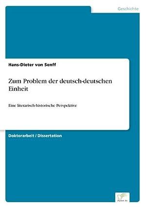 Zum Problem der deutsch-deutschen Einheit : Eine: Hans-Dieter von Senff