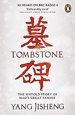 Tombstone : The Untold Story of Mao's: Yang Jisheng