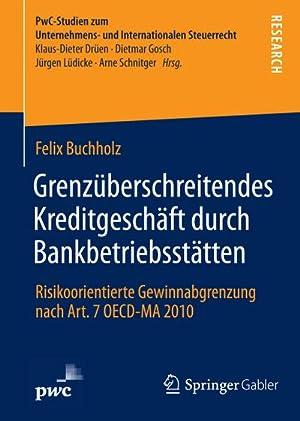 Grenzüberschreitendes Kreditgeschäft durch Bankbetriebsstätten : Risikoorientierte Gewinnabgrenzung: Felix Buchholz