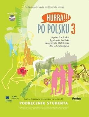 HURRA!!! Po Polsku 3 Podrecznik Studenta: Agnieszka Burkat