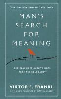 Man's Search For Meaning : The classic: Viktor E. Frankl
