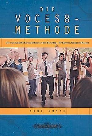 Die VOCES8-Methode : Der musikaliche Senkrechtstart in: Paul Smith