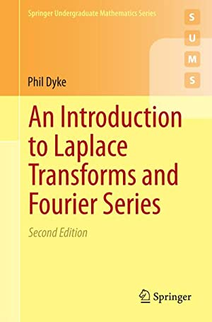 An Introduction to Laplace Transforms and Fourier: Phil Dyke