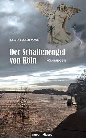 Der Schattenengel von Köln: Sylvia Becker-Mauer