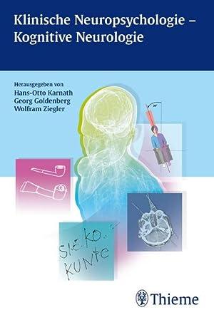 Klinische Neuropsychologie - Kognitive Neurologie: Hans-Otto Karnath