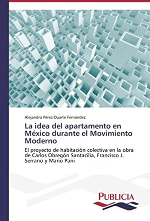 La idea del apartamento en México durante: Alejandro Pérez-Duarte Fernández