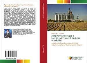 Agroindustrialização e Incentivos Fiscais Estaduais em Goiás: Adriano de C.