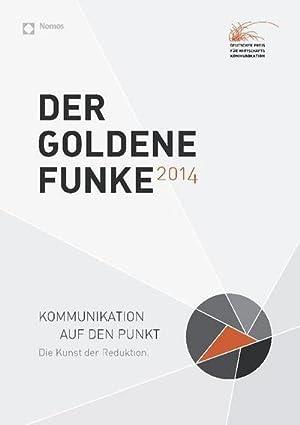 Der Goldene Funke 2014 : Kommunikation auf den Punkt: Verein zur Förderung der ...