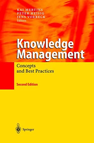 Knowledge Management : Concepts and Best Practices: Kai Mertins