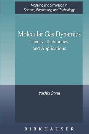 Molecular Gas Dynamics : Theory, Techniques, and: Yoshio Sone