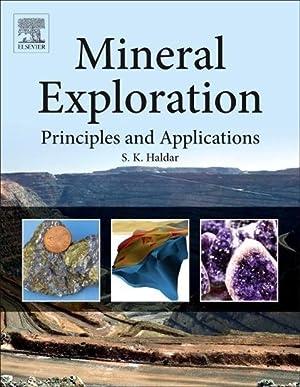 Mineral Exploration : Principles and Applications: S. K. Haldar