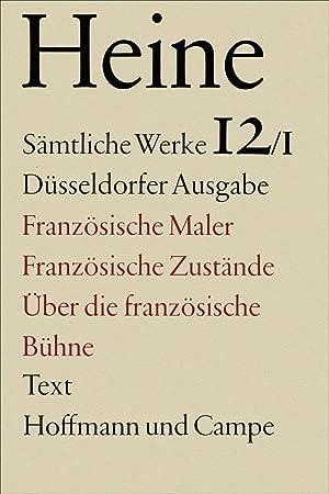 Französische Maler. Französische Zustände. Über die französische: Heinrich Heine