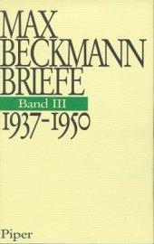 Briefe. 1937 - 1950 : 1937-1950: Max Beckmann