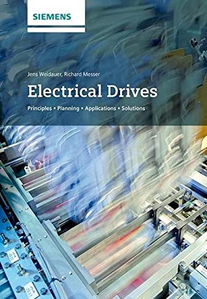 Electrical Drives : Principles, Planning, Applications, Solutions: Jens Weidauer