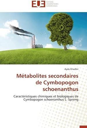 Métabolites secondaires de Cymbopogon schoenanthus : Caractéristiques: Ayda Khadhri