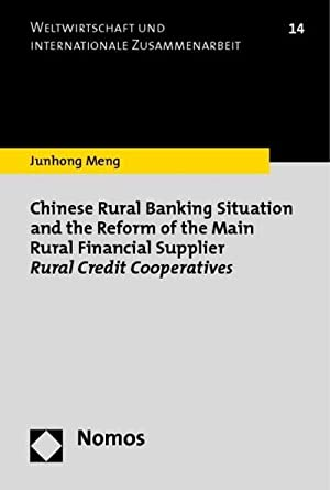Chinese Rural Banking Situation and the Reform of the Main Rural Financial Supplier Rural Credit ...