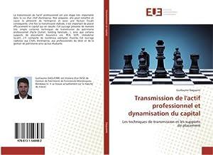 Transmission de l'actif professionnel et dynamisation du: Guillaume Daguerre