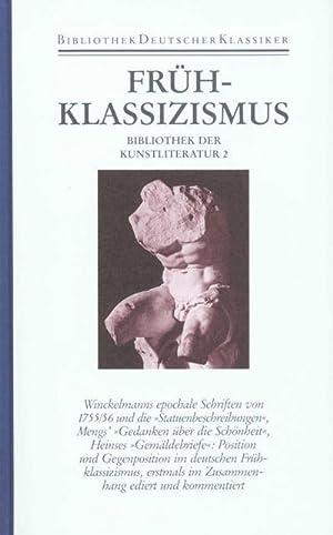 Bibliothek der Kunstliteratur Frühklassizismus : Position und Opposition. Winckelmann, Mengs, ...