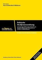 Polnische Strafprozessordnung : vom 6. Juni 1997; GBl. v. 1997r, Nr. 89, Pos. 555. Komplette Ü...