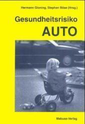 Gesundheitsrisiko Auto : Münchner Seminar zum Thema Umwelt und Verkehr: Hermann Gloning