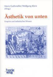 Ästhetik von unten : Empirie und ästhetisches: Marie Guthmüller