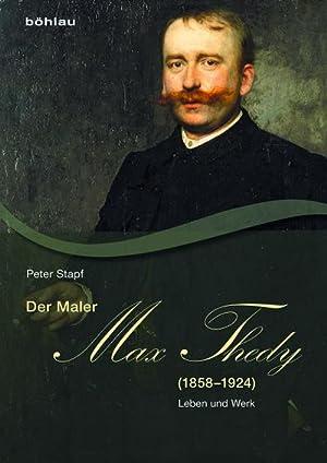 Der Maler Max Thedy (1858-1924) : Leben und Werk: Peter Stapf
