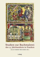 Studien zur Buchmalerei des 13. Jahrhunderts in: Klaus Gereon Beuckers