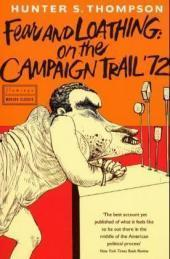 Fear and Loathing, On the Campaign Trail: Hunter S. Thompson