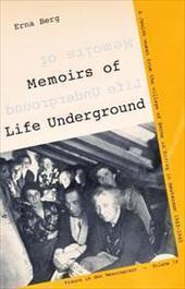 Memoirs of Life Underground: Erna Berg