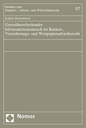 Grenzüberschreitender Informationsaustausch im Banken-, Versicherungs- und Wertpapieraufsichtsrecht