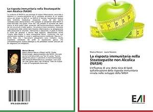 La risposta immunitaria nella Steatoepatite non Alcolica: Marica Meroni