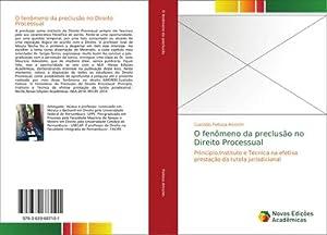 O fenômeno da preclusão no Direito Processual: Custódio Feitoza Amorim