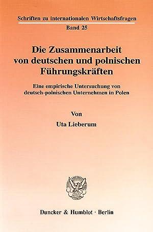 Die Zusammenarbeit von deutschen und polnischen Führungskräften. : Eine empirische Untersuchung von...