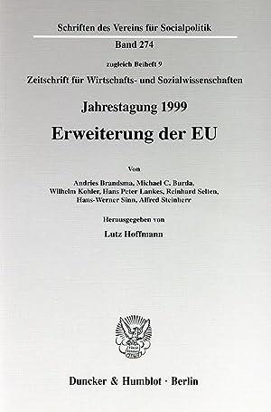 Erweiterung der EU. : Jahrestagung des Vereins für Socialpolitik, Gesellschaft für Wirtschafts- und...