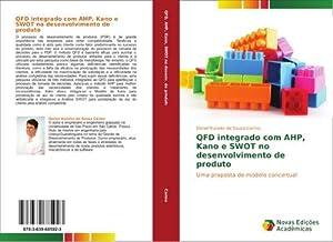 QFD integrado com AHP, Kano e SWOT: Daniel Kunzler de