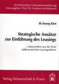 Strategische Ansätze zur Einführung des Leasings : Insbesondere aus der Sicht südkoreanischer ...